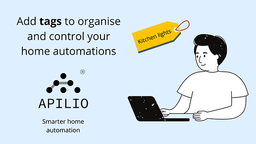 Apilio lets you add tags to your automations to organise and control them